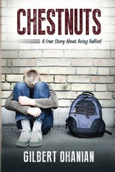 (New Book) Chestnuts: A True Story about Being Bullied